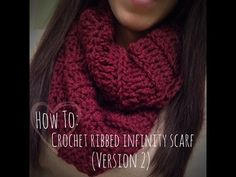 ♡ How To: Crochet Ribbed Infinity Scarf (Version 2) - YouTube