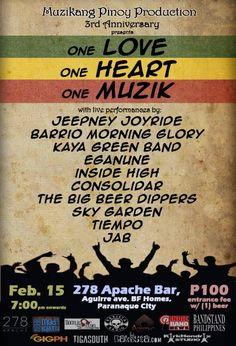 "« @MuzikangPinoy 3rd Anniversary ""One Love, One Heart, One Muzik"" Feb.15 @ 278 Apache »  ~ Jeepney Joyride, Barrio Morning Glory, Kaya Green Band, Eganune, Inside High, Consolidar, The Big Beer Dippers, Tiempo, Sky Garden, JAB ~ P100 Entrance w/a free beer. Starts 7PM"