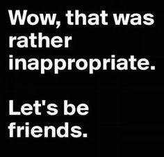 Lmao!! Basically how I make friends!!