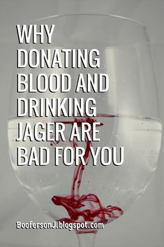 Boo's Insane and Inane Rambling's: Why Are Donating Blood And Drinking Jager Bad For You? Blood Donation, Savior, Wine Glass, Drinking, Social Media, Salvador, Beverage, Drink, Social Networks