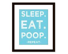 Sleep Eat Poop poster - funny nursery print - typographic art print, 8x10 nursery are print on Etsy, $14.00
