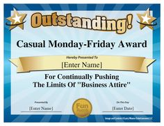 "Casual Monday-Friday Award for continually pushing the limits of ""business attire"" - 101 Funny Office Awards by comedian Larry Weaver Funny Certificates, Award Certificates, Certificate Templates, Printable Certificates, Fun Awards For Employees, Employee Awards, Dundee, Office Humor, Funny Office"