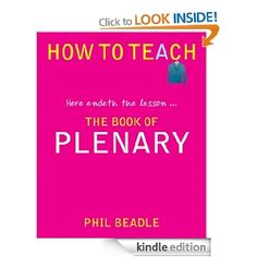 The Book of Plenary - here endeth the lesson. (Phil Beadle's How To Teach Series) (How to Teach (Independent Thinking)) The Book, How To Get, Teaching, School, Books, Amazon, Cover, Music, Livros