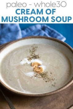 Paleo Cream of Mushroom Soup Recipe - Healthy, Gluten Free Gluten Free Soup, Best Gluten Free Recipes, Gluten Free Dinner, Primal Recipes, Whole30 Recipes, Paleo Soup, Easy Whole 30 Recipes, Fun Easy Recipes, Creamed Mushrooms