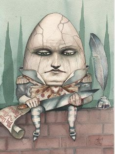 Humpty Dumpty - Alice in Wonderland by Dominic Murphy Lewis Carroll, Nursery Rhyme Characters, Chesire Cat, Alice Madness, Humpty Dumpty, Adventures In Wonderland, Miyazaki, Whimsical Art, Nursery Rhymes