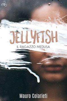 Titolo: Jellyfish – Il ragazzo medusa   Autore:  Mauro Colarieti   ISBN…