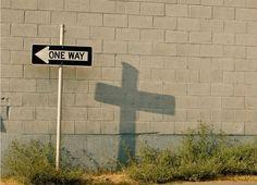 One way, Jesus.