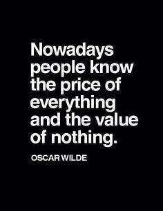 Value of nothing... So true