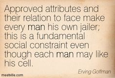 erving goffman quote - Google Search