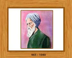 Ibn Al-Haytham (965 – 1040) Also known as Alhazen. Arab astronomer and mathematician known for his important contributions to the principles of optics and the use of scientific experiments.