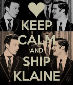 How can you keep calm and ship Klaine? TELL ME HOW!