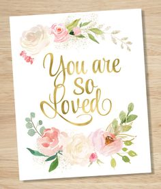 You Are So Loved Print, Floral Nursery, Love Wall Art, Gold Foil Print, Waterclor Flowers, Pink Roses, Nursery Quote, INSTANT DOWNLOAD THE ART: Beautiful pink and cream colored roses and peonies surrounds the inspirational text, You Are So Loved. Perfect for a floral nursery theme, or little girls room. YOUR FILES: The listing comes with 4 instant download hi resolution JPG files: -5 x 7 inches -8 x 10 inches -11 x 14 inches -16 x 20 inches ***Please Note: these are DIGITAL FILES, no phys...