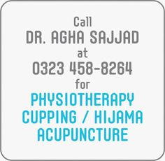 Agha Sajjad at 0323 for * Physiotherapy * Cupping / Hijama * Acupuncture Call Dr, Doctor On Call, Acupuncture