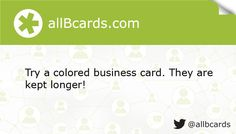 Try a colored business card. They are kept longer! www.allBcards.com