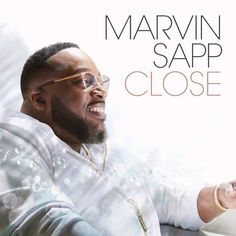 """Pastor Marvin Sapp shines on """"Close,"""" the uplifting promo single from his new album of the same title, arriving September Christian Music Artists, Christian Songs, Wedding Song List, Erica Campbell, Album Sales, Bet Awards, Music Awards, Songs 2017, Gospel Music"""