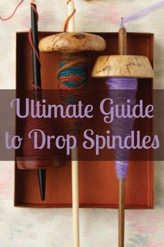 This is the ultimate guide to choosing and using drop spindles for all of your #spinning needs! #dropspindle