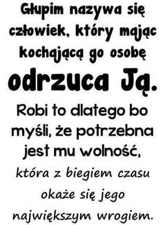 Lekcja 1....temat:sztuka kochania ...jak okazac milosc! Need Quotes, Sassy Quotes, Meaningful Words, Quotes For Kids, Just Love, Life Lessons, Favorite Quotes, Quotations, Motto