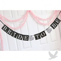 """""""Bride To Be"""" Wedding Banner"""