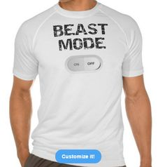 """Our bodies are capable of anything. It´s our minds we have to convince.""  So switch on your ""Beast Mode""  #beastmode #shirt #workout #success"