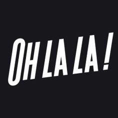 Oh La La! #words #typography - Carefully selected by GORGONIA www.gorgonia.it