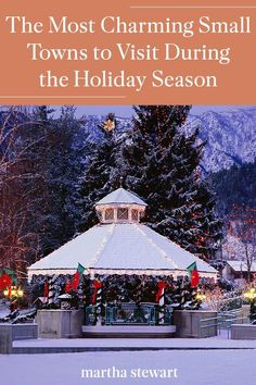 This holiday season, travel near and far to one of these quaint towns located all around America. Each charming town is nothing short of picturesque and festive during the holidays, so put them on your must-visit list this year. #christmas #holidayideas #christmasideas #wintertodo #marthastewart Best Christmas Vacations, Christmas Destinations, Vacation Destinations, Vacation Trips, Dream Vacations, Vacation Spots, Greece Vacation, Vacation Ideas, Christmas Place