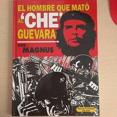 """¿Cómo quieres que cuente estrellas?: El hombre que mató al """"Che"""" Guevara. Magnus"""