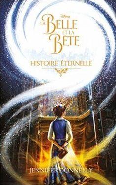 Découvrez La Belel et la Bête, Histoire éternelle de Jennifer Donnelly sur Booknode, la communauté du livre