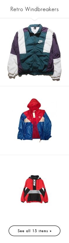 """""""Retro Windbreakers"""" by bbgxmoore ❤ liked on Polyvore featuring outerwear, jackets, tops, clothing - outerwear, outer, nike, nike jackets, blue jackets, colorful jackets and multi colored jacket"""