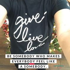 #give #live #love