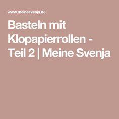 Basteln mit Klopapierrollen - Teil 2 | Meine Svenja