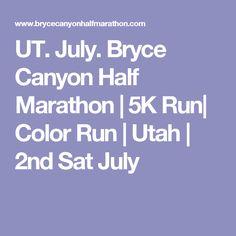 UT.  July.  Bryce Canyon Half Marathon | 5K Run| Color Run | Utah | 2nd Sat July