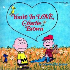 You're in love Charlie Brown http://youtu.be/GLieDIxZxUg
