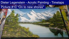 """Dieter Legenstein - Acrylmalerei 2018 // Picture Picture """"On to new shores"""" - Timelaps 10 Picture, Painting & Drawing, Youtube, Mountains, Digital, Drawings, Nature, Pictures, Travel"""