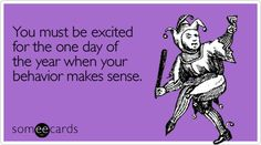 16 Ideas Funny Quotes About Drinking Humor Thoughts Drinking Quotes, Mardi Gras Party, Days Of The Year, It Goes On, One Day, E Cards, Humor, Someecards, Make Sense