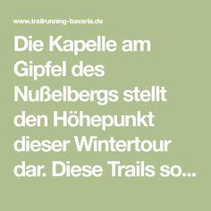 Die Kapelle am Gipfel des Nußelbergs stellt den Höhepunkt dieser Wintertour dar. Diese Trails solltet ihr als Einsteiger auf keinen Fall verpassen.