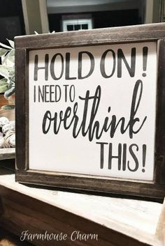 Hold On Let Me Overthink This Wood Sign, Gift, Farmhouse Decor, Wall Decor, Home Decor, Funny Sign #wood #woodsigns #afflink #rustic #rusticdecor #farmhouse #farmhousestyle by paige