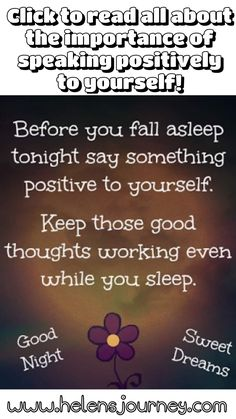 before you go to sleep say something positive to yourself! Negative thoughts affect our mental health, immune system, body inflammation etc. Click to read why it is important we speak nicely to ourselves! #selfhelp #selflove #bekindalways #loveyourself #goodnight #sweetdreams #goodnightexercise #positivethinking #positivetalking #talkpositively #bekindtoyourself #iamenough #negativethoughts #mentalhealth #goodnightquote #quote #quoteoftheday #wisewords #wordstoliveby #wordsofwisdom… Chronic Illness, Chronic Pain, Body Inflammation, Health Blogs, Self Love Affirmations, Thing 1, Good Night Quotes, Negative Thoughts, Immune System
