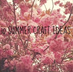 10 Summer Craft Ideas #crafts #kids #parenting
