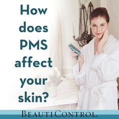 How does PMS affect your skin?  AVAILABLE ON MY PAGE: www.beautipage.com/maryrosado App: olarosado@yahoo.com