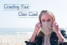 Making Your Own Cowl on the Fly - A Tutorial