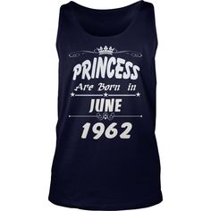 Princess are born June 1962 year,  Princess t shirt, June 1962 birth year, Princess t shirt, hoodie shirt for womens and men love #gift #ideas #Popular #Everything #Videos #Shop #Animals #pets #Architecture #Art #Cars #motorcycles #Celebrities #DIY #crafts #Design #Education #Entertainment #Food #drink #Gardening #Geek #Hair #beauty #Health #fitness #History #Holidays #events #Home decor #Humor #Illustrations #posters #Kids #parenting #Men #Outdoors #Photography #Products #Quotes #Science…