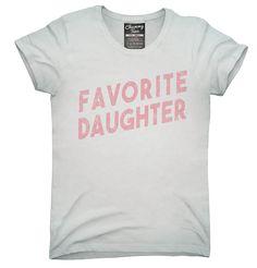 Favorite Daughter Shirt, Hoodies, Tanktops