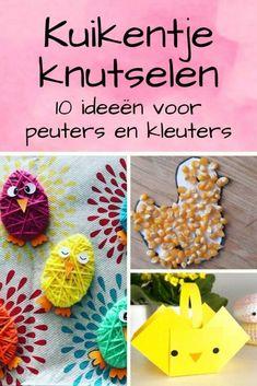 10 x kuikentje knutselen met peuters en kleuters - Elkeblogt Blog, Blogging