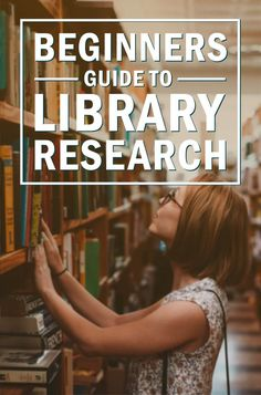 A Beginner's Guide to Library Research