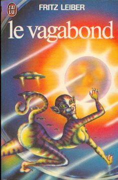Publication: Le vagabond  Authors: Fritz Leiber Year: 1975-06-10 Publisher: J'ai Lu Pub. Series: J'ai Lu - Science Fiction Pub. Series #: 608  Cover: Sergio Macedo