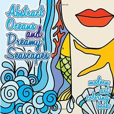 Modern Art Coloring Book Abstract Oceans & Dreamy Seascapes (Sacred Mandala Designs and Patterns Coloring Books for Adults) (Volume 44) by Lilt Kids Coloring Books, http://www.amazon.com/dp/150249972X/ref=cm_sw_r_pi_dp_XNXsub0J7K5HJ