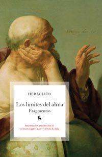 Los límites del alma : fragmentos / Heráclito ; presentación y traducción de Conrado Eggers Lan y Victoria E. Juliá  - Madrid : Gredos, 2011