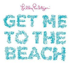 Get me to the Beach- Lilly Pulitzer