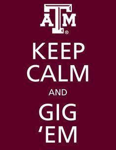 Keep calm and GIG'EM AGGIES!!
