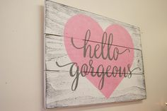 Hello Gorgeous Wood Sign Girls Nursery Wall Decor Wall Art Shabby Chic Nursery Vintage Nursery Pallet Sign Rustic Country Cottage Chic Nursery Wood Wall Art Home Decor Childrens Room Decor Distressed Wood Sign Handpainted Sign Handmade Sign
